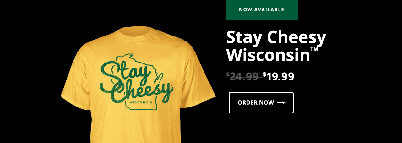 Stay Cheesy Wisconsin